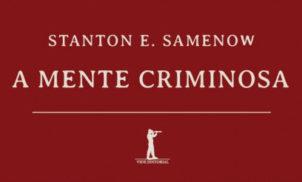 """A mente criminosa"" segundo Stanton Somenow"