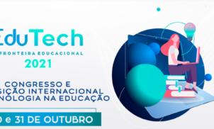 EduTech'21: educação digital e os desafios da implantação da Tecnologia